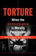 Torture: When the Unthinkable Is Morally Permissible
