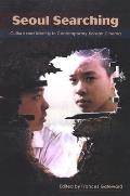 Seoul Searching: Culture and Identity in Contemporary Korean Cinema (Suny Series, Horizons of Cinema)