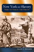 New York and Slavery: Time to Teach the Truth
