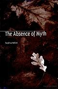 The Absence of Myth