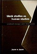 Black Studies as Human Studies: Critical Essays and Interviews