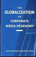 The Globalization of Corporate Media Hegemony