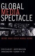 Global Media Spectacle: News War over Hong Kong