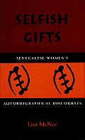 Selfish Gifts: Senegalese Women's Autobiographical Discourses