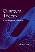 Quantum Theory: A Philosopher's Overview