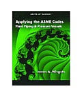 Applying the Asme Codes: Plant Piping & Pressure Vessels