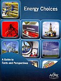 Energy Choices: A Guide to Facts and Perspectives