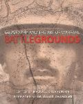 Battlegrounds Geography & the History of Warfare