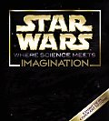 Star Wars Where Science Meets Imagination
