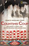 Counting Coup Becoming a Crow Chief on the Reservation & Beyond