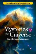 Mysteries of the Universe: How Astronomers Explore Space (National Geographic Science Chapters)