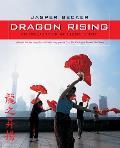 Dragon Rising An Inside Look at China Today