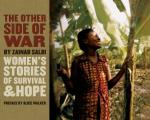 Other Side of War Womens Stories of Survival & Hope