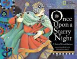 Once Upon a Starry Night: A Book of Constellations