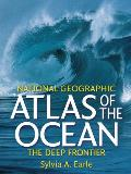 Atlas of the Ocean: The Deep Frontier (National Geographic) Cover