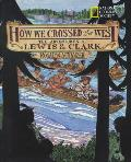 How We Crossed the West: The Adventures of Lewis and Clark (Lewis &amp; Clark Expedition) Cover