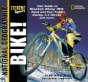 Extreme Sports: Bike! (National Geographic Extreme Sports)