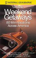 National Geographic Guide To Weekend Getaways