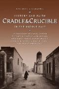 Cradle & Crucible History & Faith In The Middle East