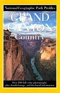 Grand Canyon Country (National Geographic Park Profiles)