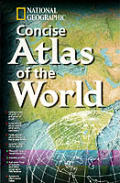 National Geographic Concise Atlas Of The