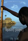 The Cruelest Journey: Six Hundred Miles to Timbuktu Cover