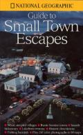 National Geographic Guide To Small Town Escapes
