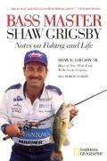 Bass Master Shaw Grigsby Notes On Fishin