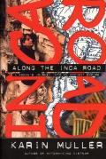Along the Inca Road: A Woman's Journey Into an Ancient Empire