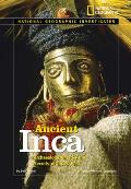 National Geographic Investigates: Ancient Inca: Archaeology Unlocks the Secrets of the Inca's Past (National Geographic Investigates) Cover