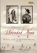 Ng Trail To Wounded Knee Last Stand Of T