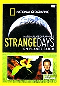 National Geographic: Strange Days on Planet Earth