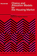 Choice and Allocation Models for the Housing Market