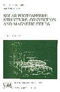 Solar Photosphere: Structure, Convection, and Magnetic Fields: Proceedings of the 138th Symposium of the International Astronomical Union Held in Kiev