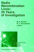 Radio Recombination Lines: 25 Years of Investigation: Proceeding of the 125th Colloquium of the International Astronomical Union, Held in Puschino, U.