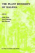 The Plant Diversity of Malesia: Proceedings of the Flora Malesiana Symposium Commemorating Professor Dr. C. G. G. J. Van Steenis Leiden, August 1989