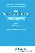 The Magellanic Clouds: Proceedings of the 148th Symposium of the International Astronomical Union, Held in Sydney, Australia, July 9 13, 1990