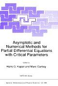 Asymptotic and Numerical Methods for Partial Differential Equations with Critical Parameters