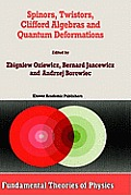 Spinors, Twistors, Clifford Algebras and Quantum Deformations: Proceedings of the Second Max Born Symposium Held Near Wroclaw, Poland, September 1992