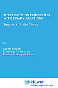 Fuzzy Decision Procedures with Binary Relations: Towards a Unified Theory