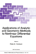 Philosophical Studies Series #413: Applications of Analytic and Geometric Methods to Nonlinear Differential Equations