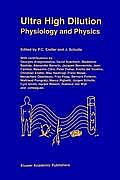 Ultra High Dilution: Physiology and Physics