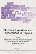 Stochastic Analysis and Applications in Physics