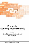 Forces in Scanning Probe Methods: Proceedings of the NATO Advanced Study Institute, Schluchsee, Germany, March 7-18, 1994