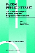 Facing Public Interest: Ethical Challenges to Business Policy & Corporate Communications
