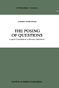 The Posing of Questions: Logical Foundations of Erotetic Inferences