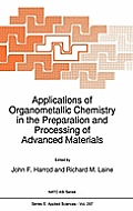 Applications of Organometallic Chemistry in the Preparation and Processing of Advanced Materials