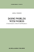 Doing Worlds with Words: Formal Semantics Without Formal Metaphysics