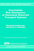 Quantitative Risk Assessment of Hazardous Materials Transport Systems: Rail, Road, Pipelines & Ship