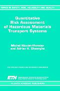 Quantitative Risk Assessment of Hazardous Materials Transport Systems: Rail, Road, Pipelines & Ship